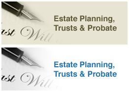 Estate Planning, Trusts & Probate